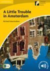 A LITTLE TROUBLE IN AMSTERDAM LEVEL 2 ELEMENTARY/LOWER-INTERMEDIATE
