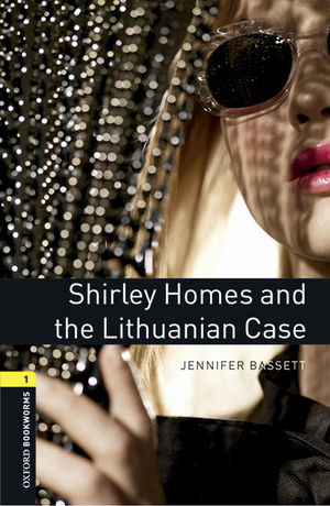 OXFORD BOOKWORMS 1. SHIRLEY HOMES AND THE LITHUANIAN CASE MP3 PACK