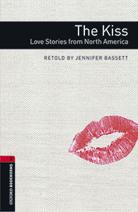 OXFORD BOOKWORMS 3. THE KISS. LOVE STORIES FROM NORTH AMERICA MP3 PACK