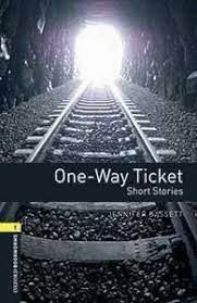 OXFORD BOOKWORMS LIBRARY STAGE 1 ONE-WAY TICKET - SHORT STORIES