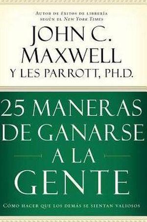 25 MANERAS DE GANARSE A LA GENTE