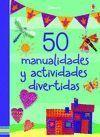 50 MANUALIDADES Y ACTIVIDADES DIVERTIDAS