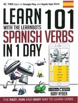 LEARN 101 SPANISH VERBS IN 1 DAY.