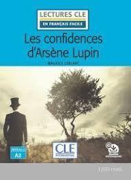 LES CONFIDENCIAS D'ARSÈNE LUPIN - NIVEAU 2/A2 - LIVRE