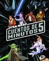 STAR WARS. CUENTOS DE 5 MINUTOS