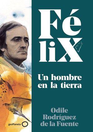 FÉLIX. UN HOMBRE EN LA TIERRA