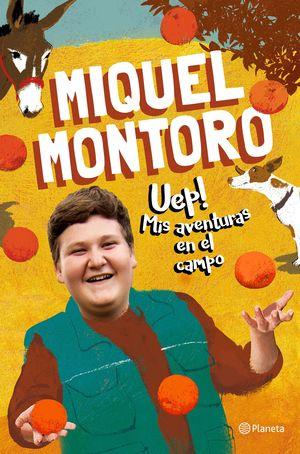 UEP! MIS AVENTURAS EN EL CAMPO