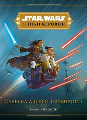 STAR WARS. THE HIGH REPUBLIC. CARRERA A TORRE CRASHPOINT