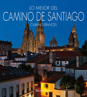 LO MEJOR DEL CAMINO DE SANTIAGO: CAMINO FRANCS