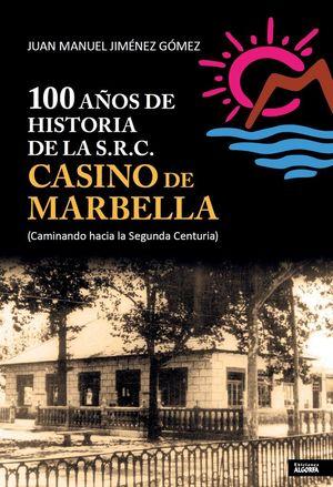 100 AÑOS DE HISTORIA DE LA S.R.C. CASINO DE MARBELLA