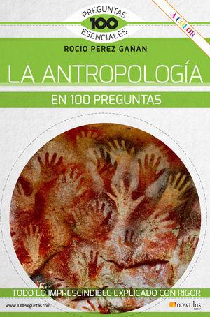 LA ANTROPOLOGIA EN 100 PREGUNTAS