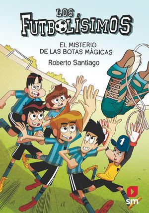 LOS FUTBOLISIMOS 17: EL MISTERIO DE LAS BOTAS MAGICAS