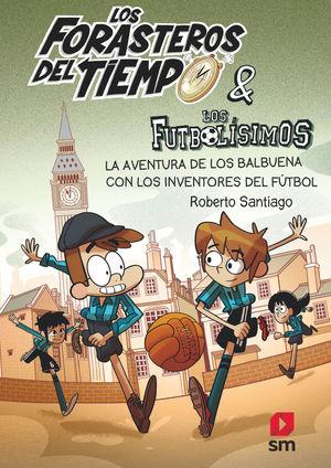 FDT.9 LA AVENTURA DE LOS BALBUENA CON LOS INVENTORES DEL FUTBOL