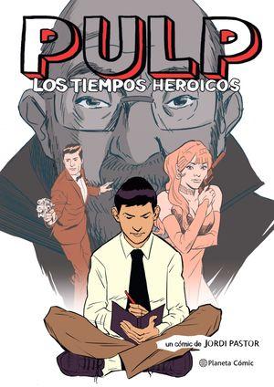 PULP. LOS TIEMPOS HEROICOS (NOVELA GRAFICA)