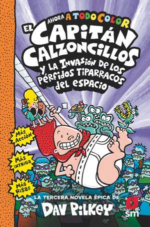EL CAPITAN CALZONCILLOS Y LOS PERFIDOS TIPARRACOS DEL ESPACIO