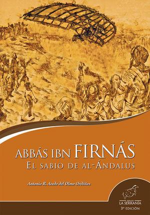 ABBÁS IBN FIRNÁS. EL SABIO DE AL-ÁNDALUS (3ª ED.)