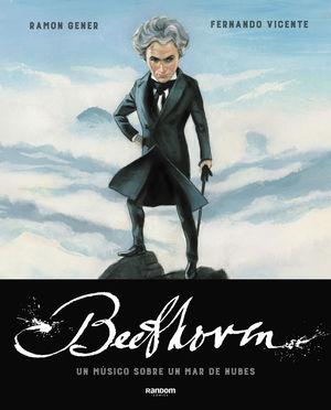 BEETHOVEN. UN MUSICO SOBRE UN MAR DE NUBES