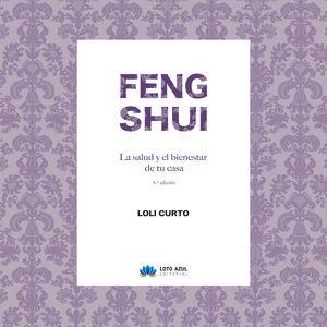 FENG SHUI. LA SALUD Y EL BIENESTAR DE TU CASA