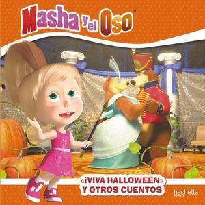 ¡VIVA HALLOWEN! Y OTROS CUENTOS. MASHA Y EL OSO