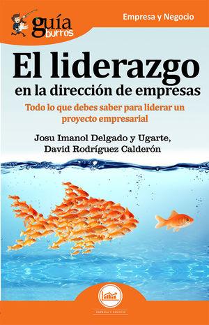LIDERAZGO EN LA DIRECCION DE EMPRESAS, EL.
