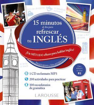 15 MINUTOS AL DÍA PARA REFRESCAR TU INGLÉS