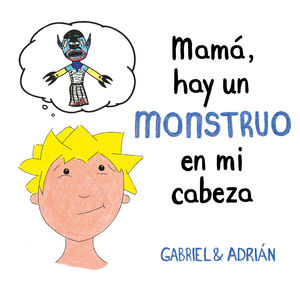 MAMA, HAY UN MONSTRUO EN MI CABEZA