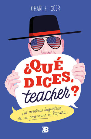 ¿QUE DICES, TEACHER?