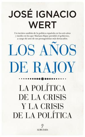 AÑOS DE RAJOY, LOS