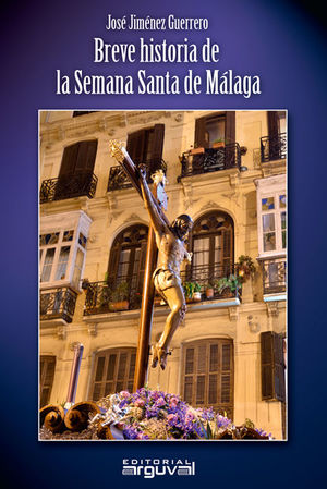 BREVE HISTORIA DE LA SEMANA SANTA DE MALAGA