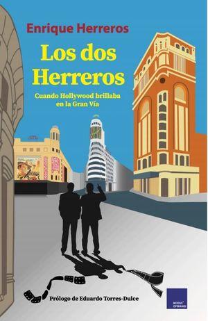 LOS DOS HERREROS (CUANDO HOLLYWOOD BRILLABA EN LA GRAN VIA)