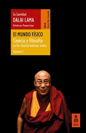 EL MUNDO FISICO (CIENCIA Y FILOSOFIA EN LOS CLASICOS BUDISTAS INDIOS, VOL. 1)