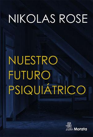 NUESTRO FUTURO PSIQUIATRICO