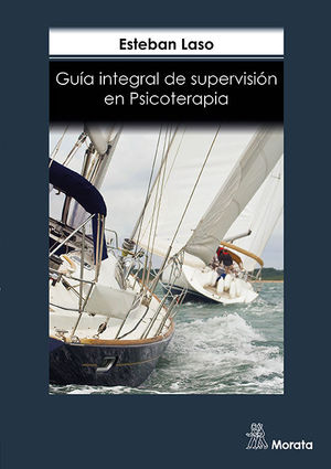 GUIA INTEGRAL DE SUPERVISION EN PSICOTERAPIA