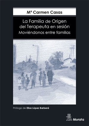 LA FAMILIA DE ORIGEN DEL TERAPEUTA EN SESION. MOVIENDONOS ENTRE FAMILIAS