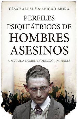 PERFILES PSIQUIATRICOS DE HOMBRES ASESINOS