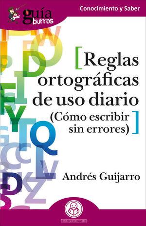 REGLAS ORTOGRAFICAS DE USO DIARIO (COMO ESCRIBIR SIN ERRORES)
