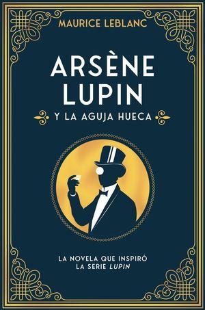 ARSENE LUPIN Y LA AGUJA HUECA