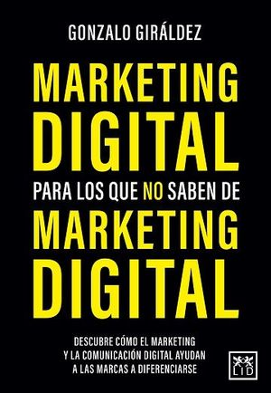 MARKETING DIGITAL PARA LOS QUE NO SABEN DE MARKETI