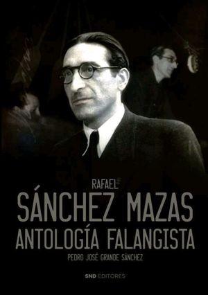RAFAEL SANCHEZ MAZAS. ANTOLOGIA FALANGISTA