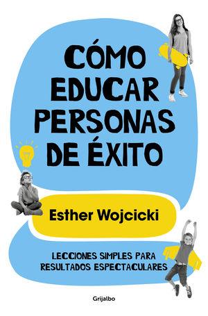 C?MO EDUCAR PERSONAS DE ?XITO