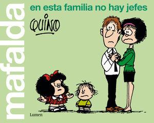 MAFALDA.EN ESTA FAMILIA NO HAY JEFES
