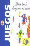 HACE FRIO/JUGANDO NO SE NOTA INVIERNO