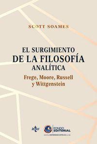 EL SURGIMIENTO DE LA FILOSOFÍA ANALÍTICA: FREGE, MOORE, RUSSELL Y WITTGENSTEIN
