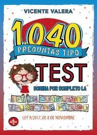 1040 PREGUNTAS TIPO TEST. LEY DE CONTRATOS DEL SECTOR PÚBLICO