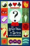 EL GRAN LIBRO DE LAS ARTES ADIVINATORIAS