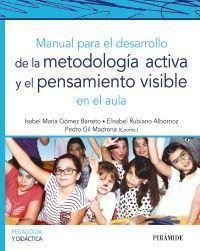 MANUAL PARA EL DESARROLLO DE LA METODOLOGÍA ACTIVA Y EL PENSAMIENTO VISIBLE EN E