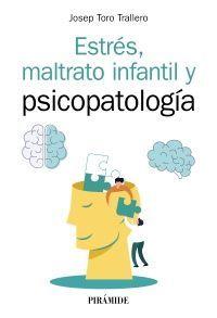ESTRÉS, MALTRATO INFANTIL Y PSICOPATOLOGÍA