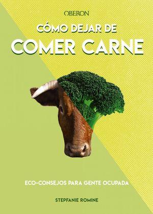 COMO DEJAR DE COMER CARNE