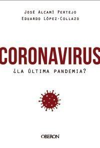 CORONAVIRUS, ¿LA ÚLTIMA PANDEMIA?