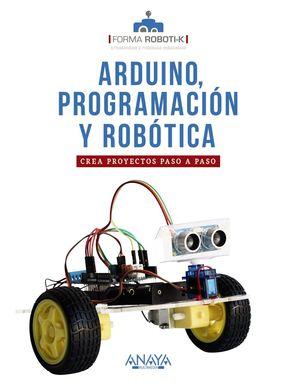 ARDUINO, PROGRAMACION Y ROBOTICA